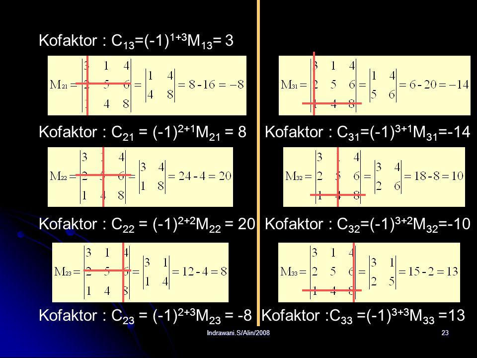 Kofaktor : C21 = (-1)2+1M21 = 8 Kofaktor : C31=(-1)3+1M31=-14
