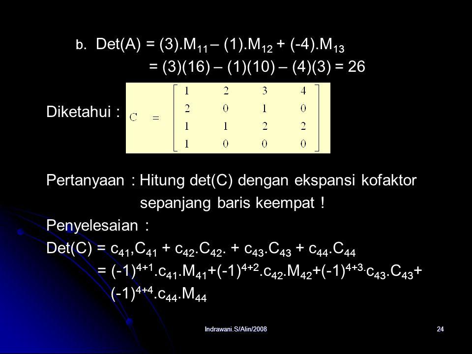 Pertanyaan : Hitung det(C) dengan ekspansi kofaktor