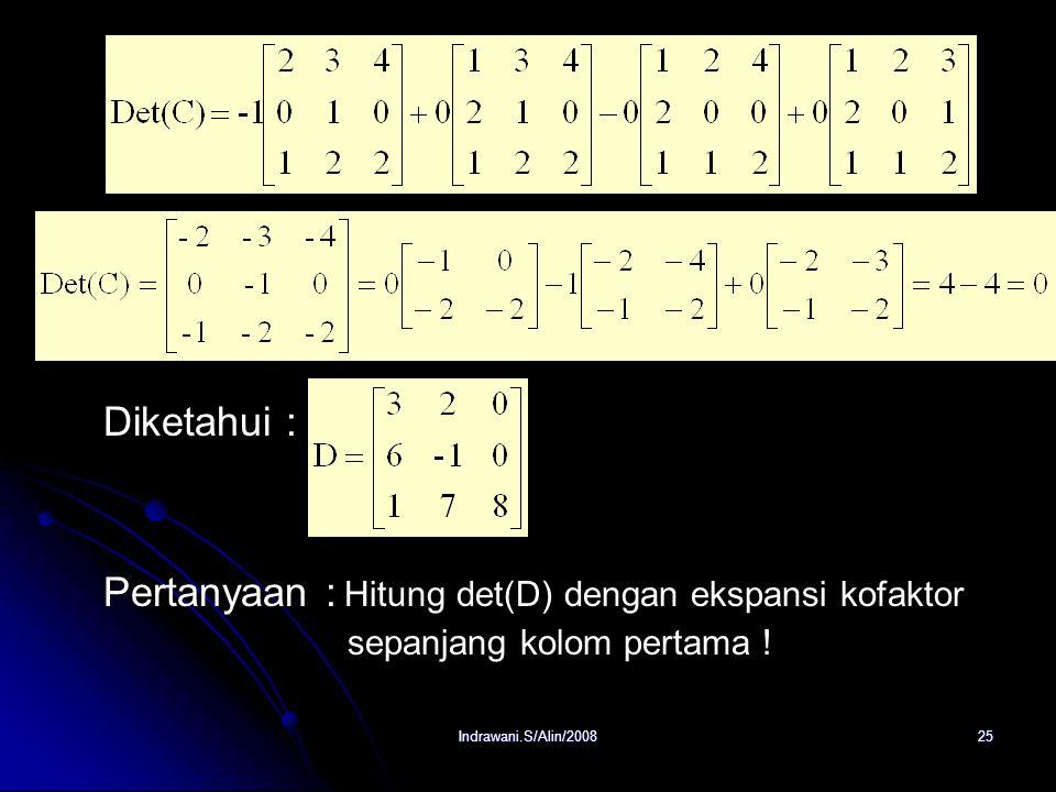 Pertanyaan : Hitung det(D) dengan ekspansi kofaktor