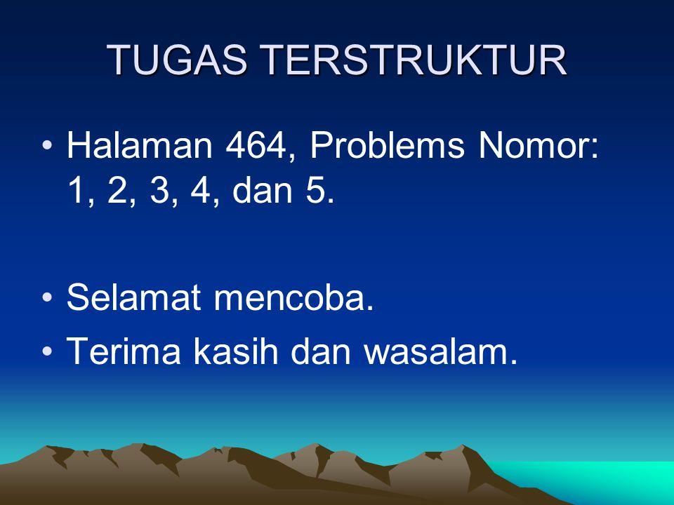 TUGAS TERSTRUKTUR Halaman 464, Problems Nomor: 1, 2, 3, 4, dan 5.