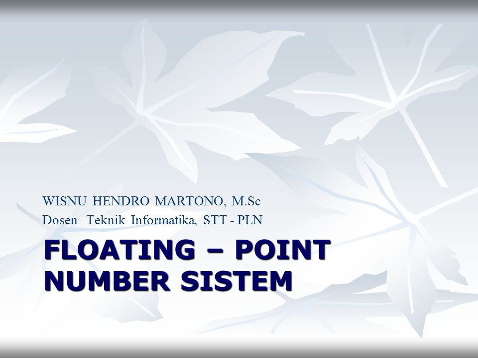 FLOATING – POINT NUMBER SISTEM