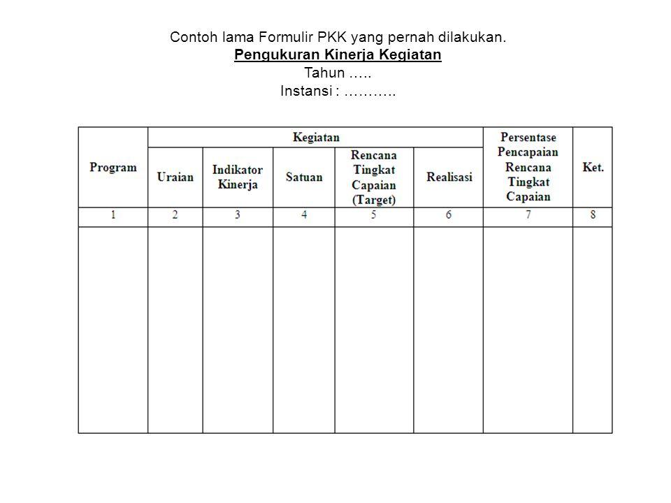 Contoh lama Formulir PKK yang pernah dilakukan.