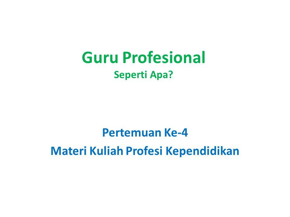Guru Profesional Seperti Apa