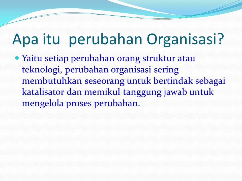 Apa itu perubahan Organisasi