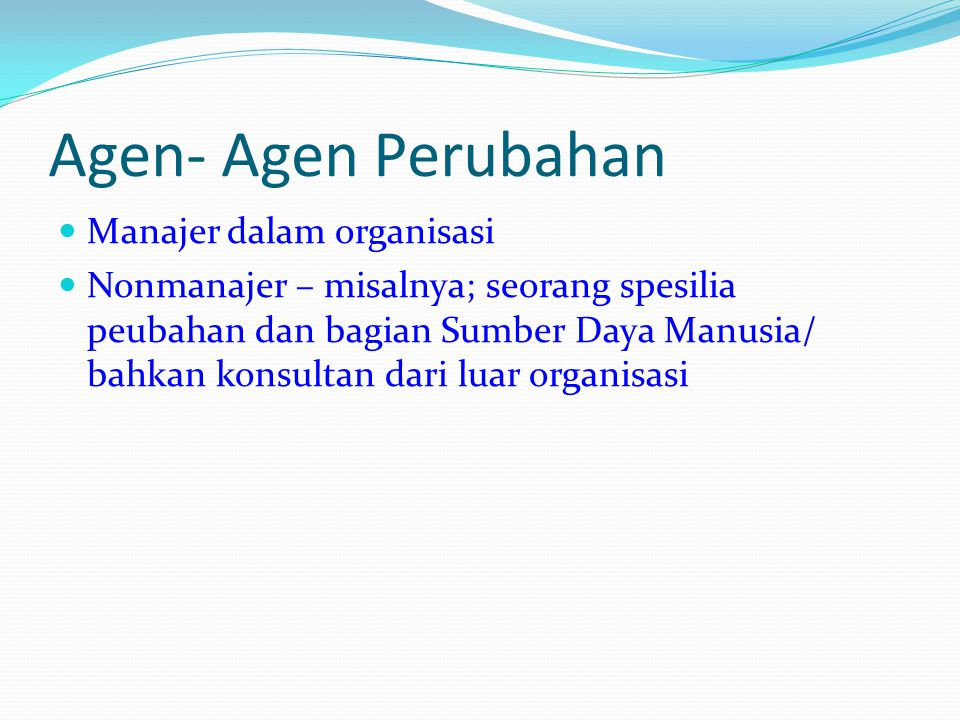 Agen- Agen Perubahan Manajer dalam organisasi
