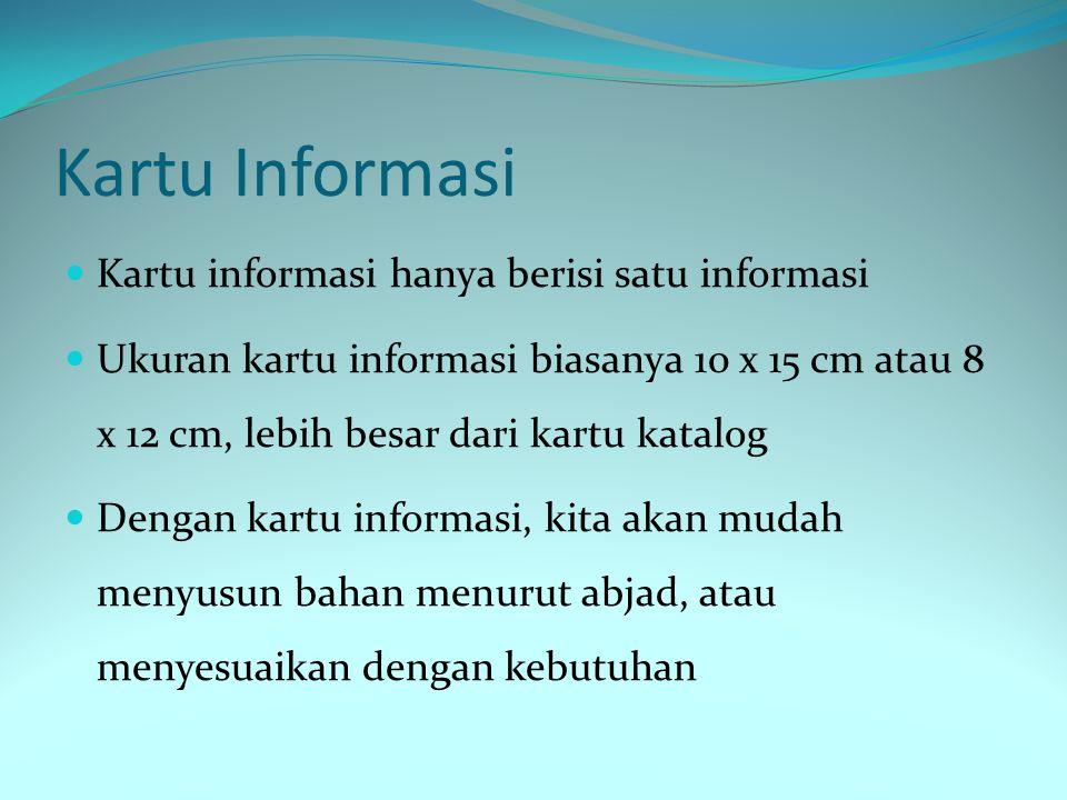 Kartu Informasi Kartu informasi hanya berisi satu informasi