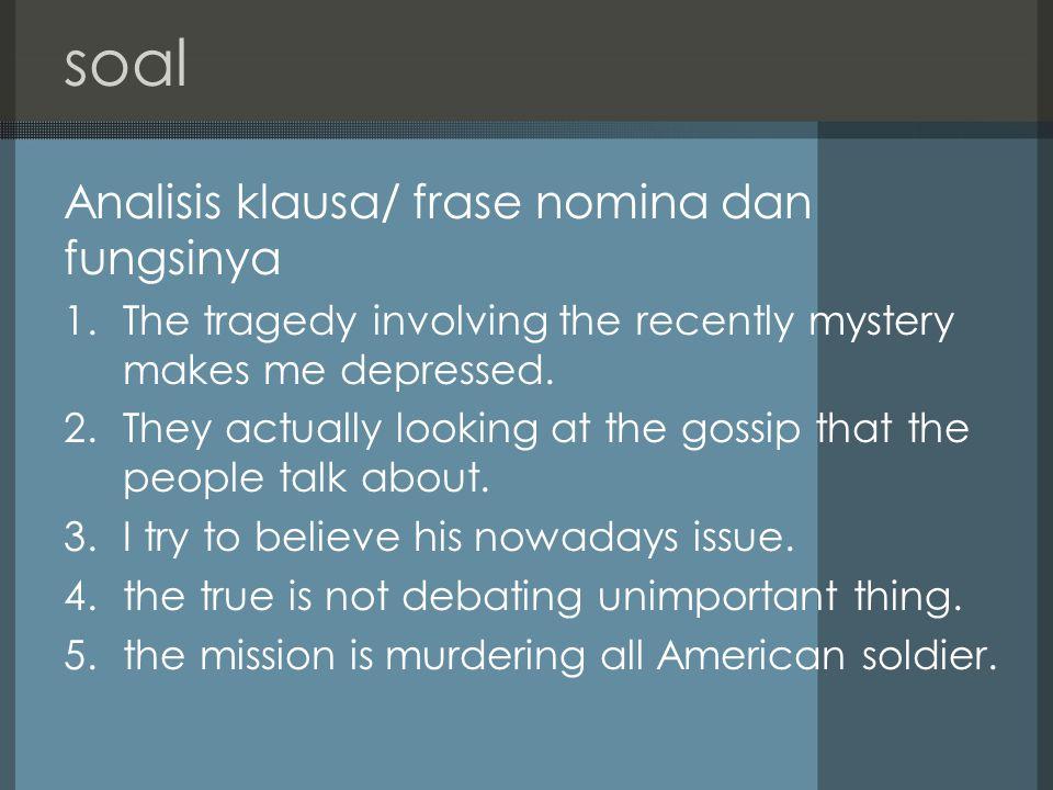 soal Analisis klausa/ frase nomina dan fungsinya