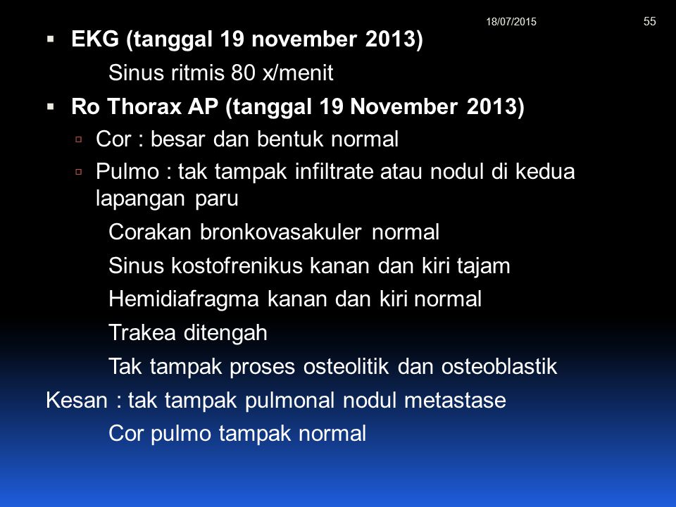 EKG (tanggal 19 november 2013) Sinus ritmis 80 x/menit