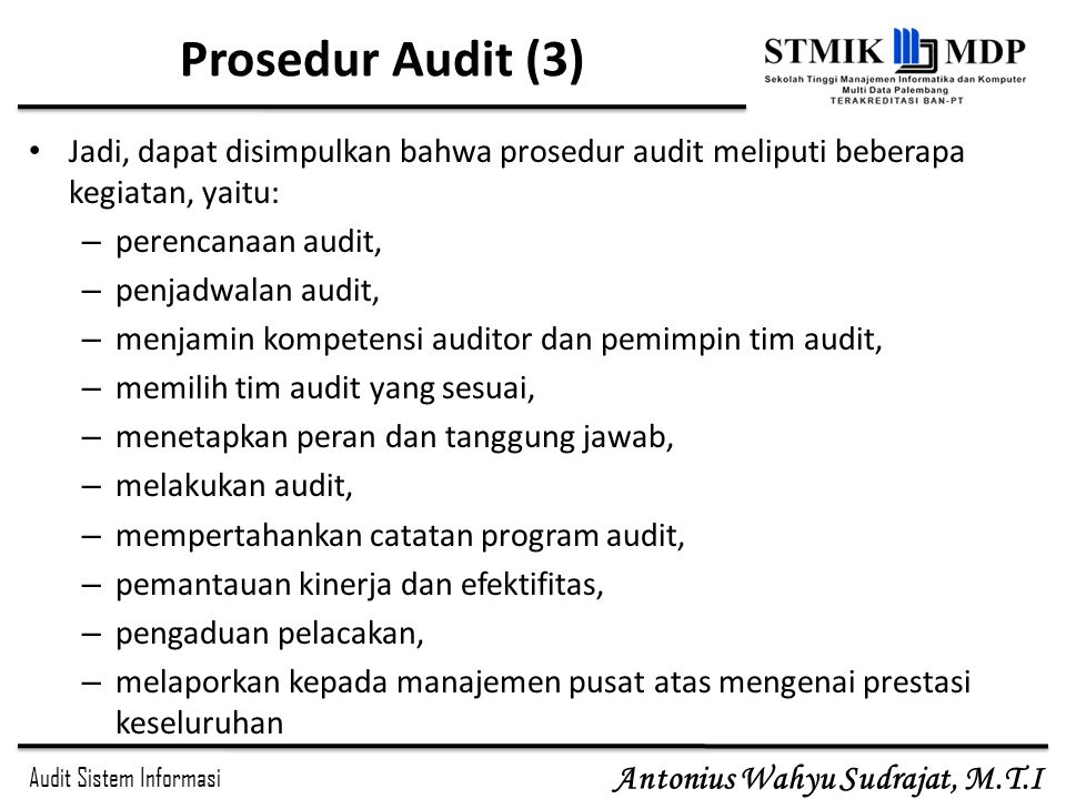Prosedur Audit (3) Jadi, dapat disimpulkan bahwa prosedur audit meliputi beberapa kegiatan, yaitu: perencanaan audit,