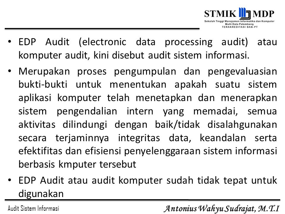 EDP Audit (electronic data processing audit) atau komputer audit, kini disebut audit sistem informasi.