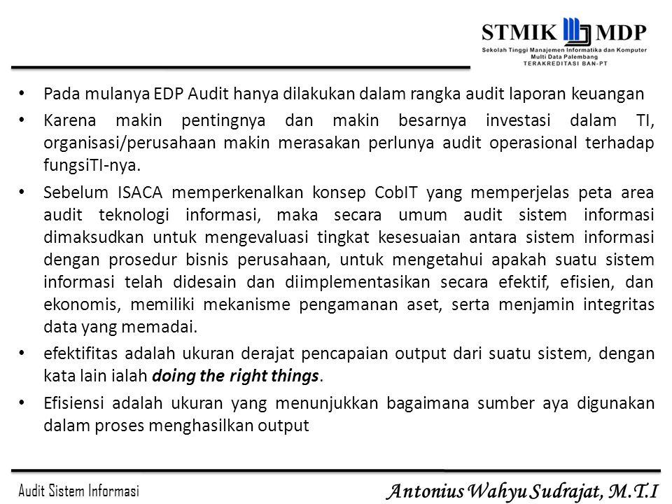 Pada mulanya EDP Audit hanya dilakukan dalam rangka audit laporan keuangan