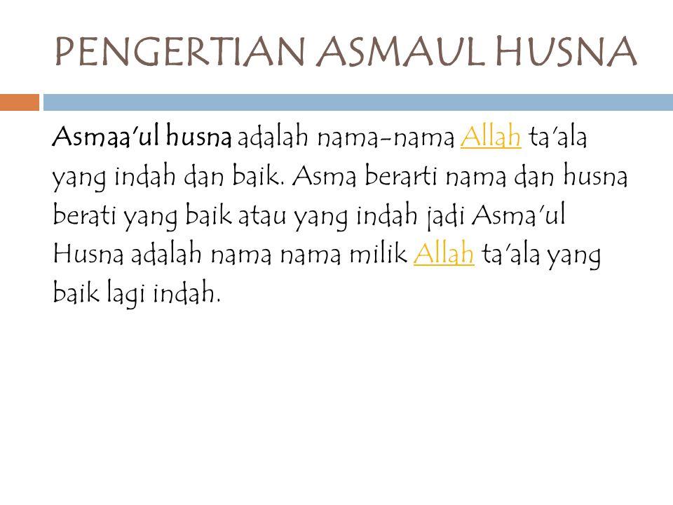 PENGERTIAN ASMAUL HUSNA