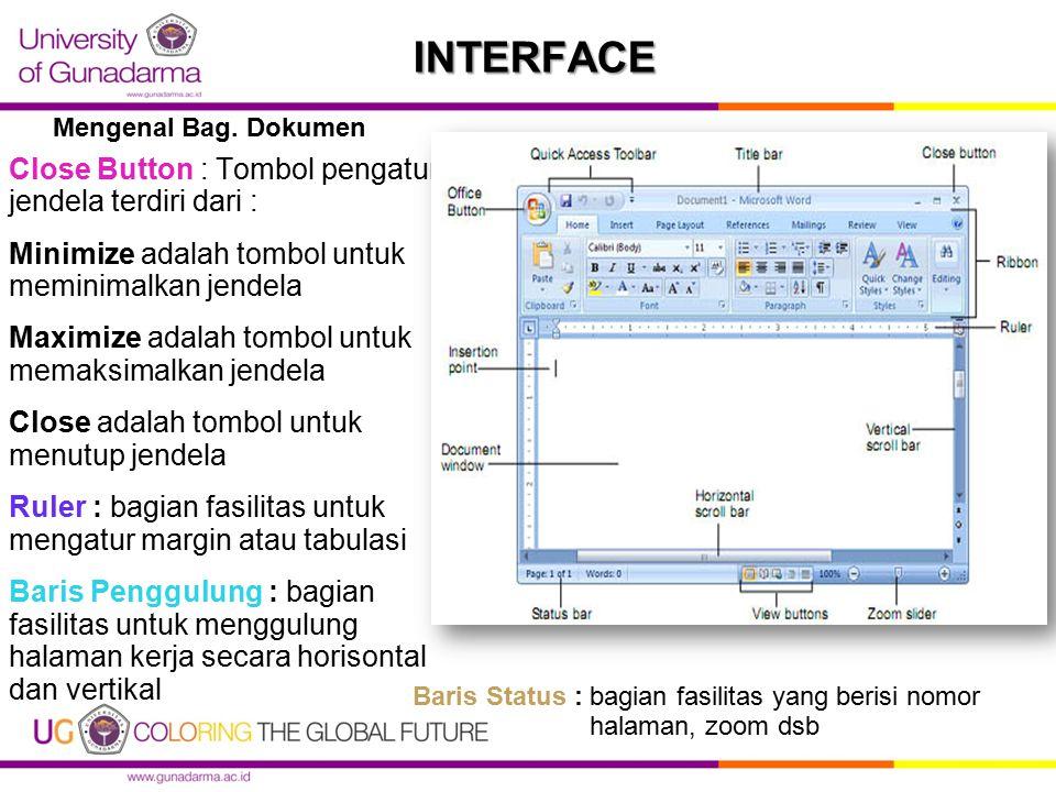 INTERFACE Close Button : Tombol pengatur jendela terdiri dari :