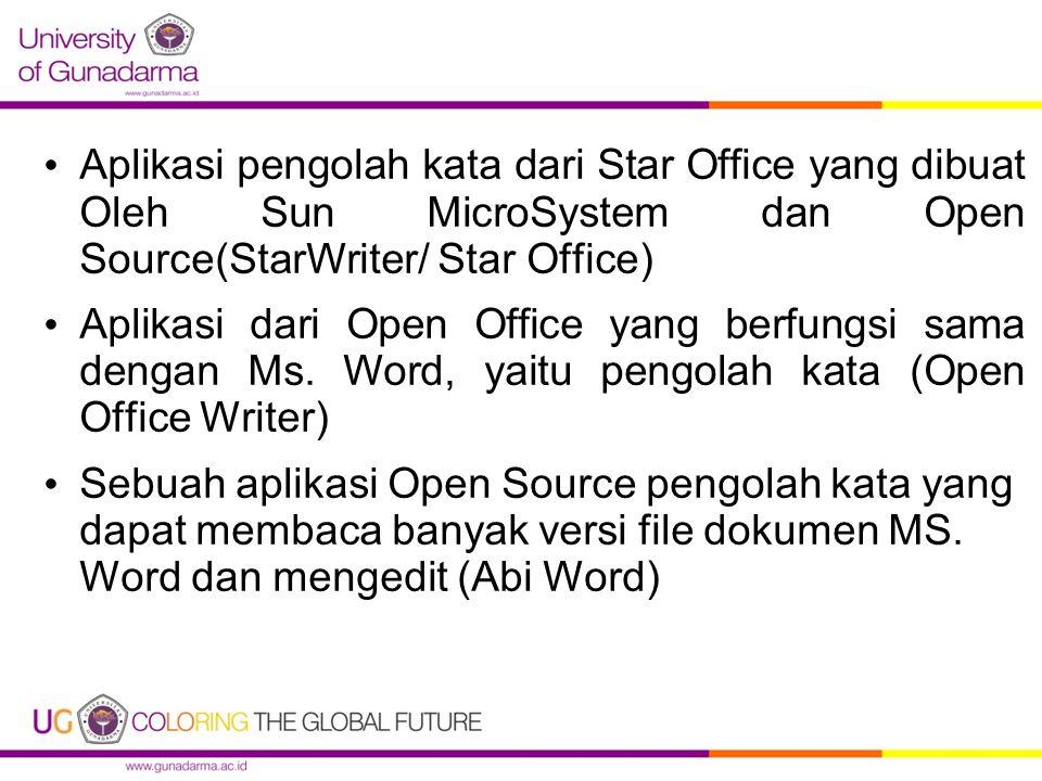 Aplikasi pengolah kata dari Star Office yang dibuat Oleh Sun MicroSystem dan Open Source(StarWriter/ Star Office)