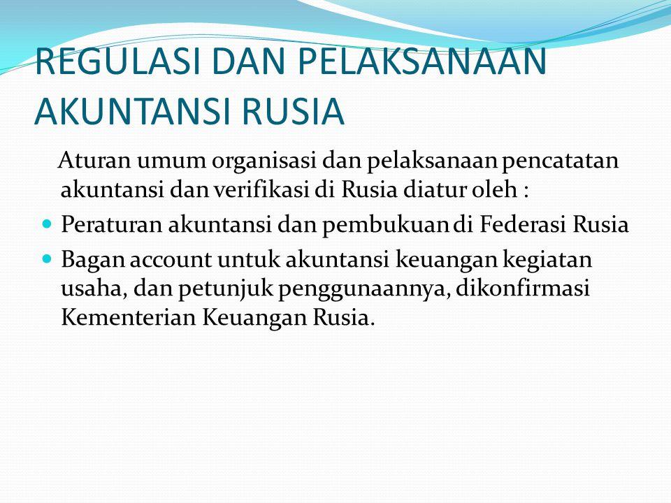 REGULASI DAN PELAKSANAAN AKUNTANSI RUSIA