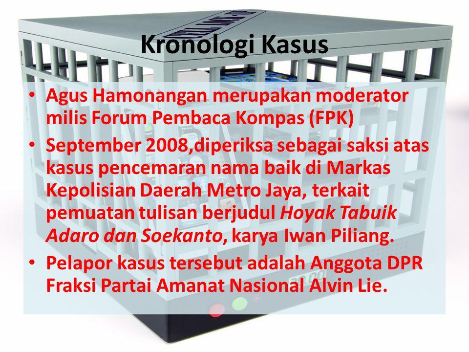 Kronologi Kasus Agus Hamonangan merupakan moderator milis Forum Pembaca Kompas (FPK)