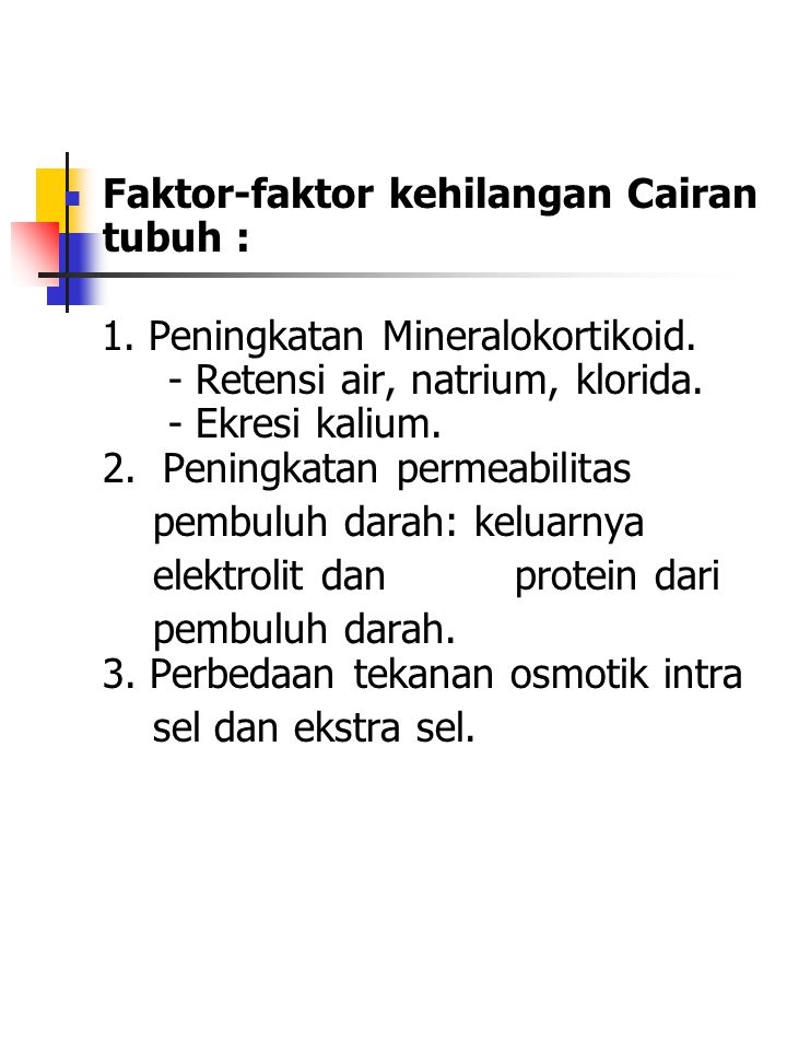 Faktor-faktor kehilangan Cairan tubuh :