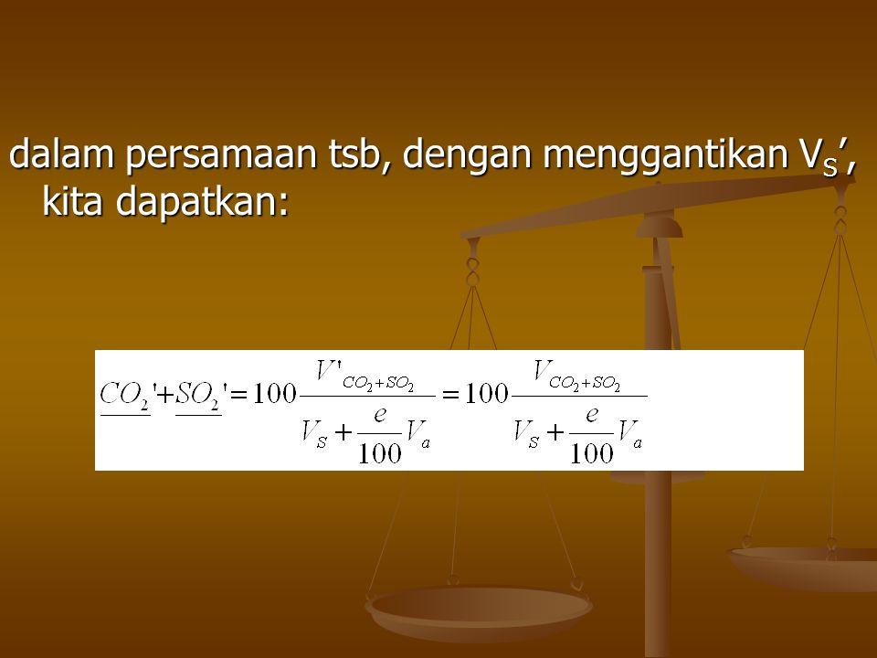 dalam persamaan tsb, dengan menggantikan VS', kita dapatkan: