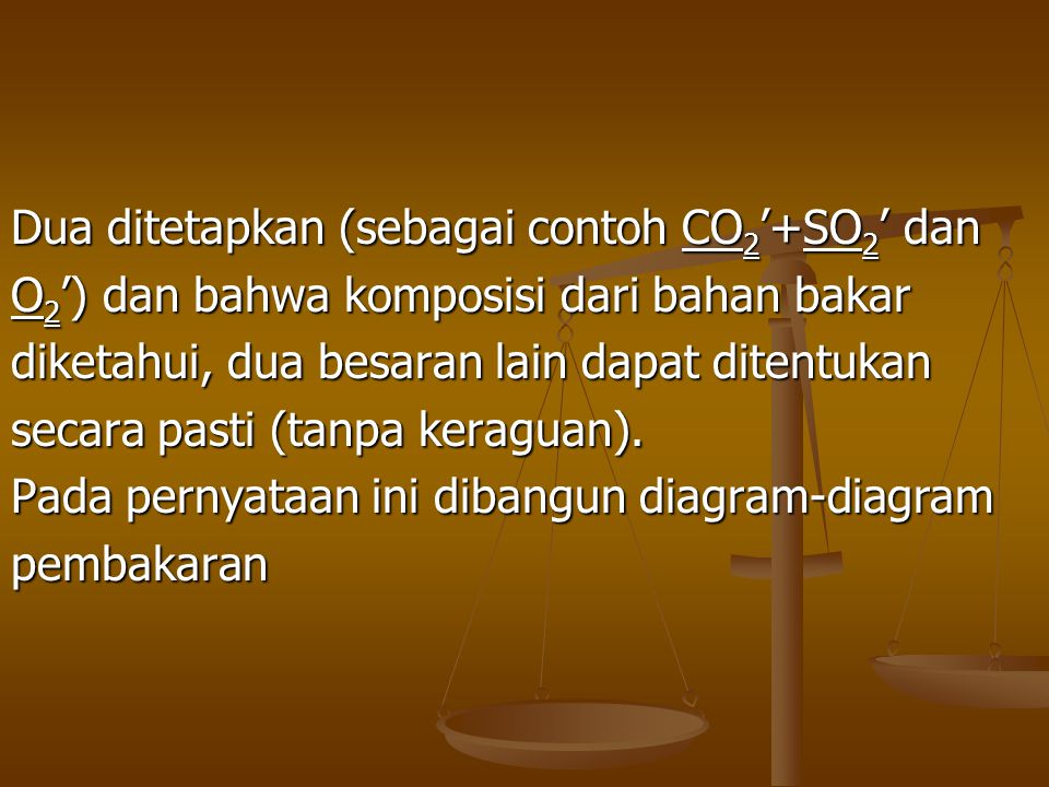 Dua ditetapkan (sebagai contoh CO2'+SO2' dan