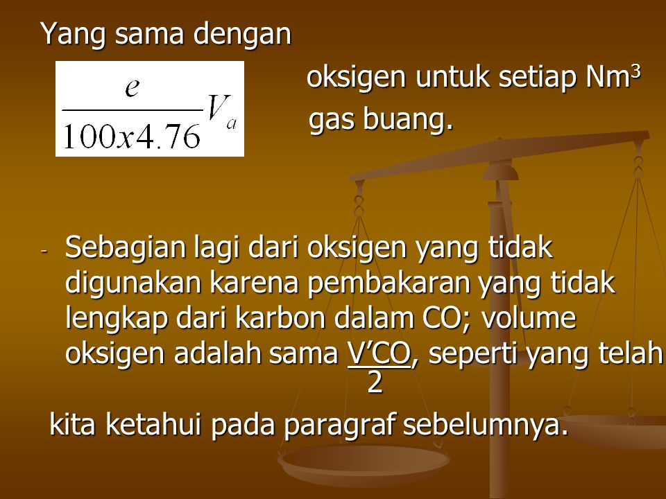 oksigen untuk setiap Nm3 gas buang.