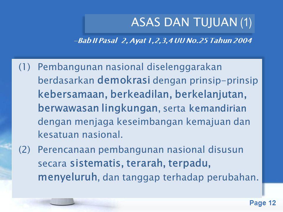 ASAS DAN TUJUAN (1) -Bab II Pasal 2, Ayat 1,2,3,4 UU No.25 Tahun 2004.