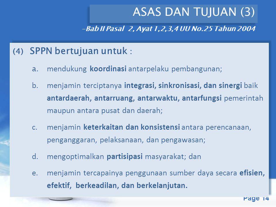ASAS DAN TUJUAN (3) -Bab II Pasal 2, Ayat 1,2,3,4 UU No.25 Tahun 2004. (4) SPPN bertujuan untuk :