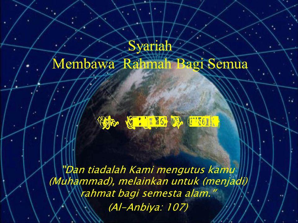 Syariah Membawa Rahmah Bagi Semua