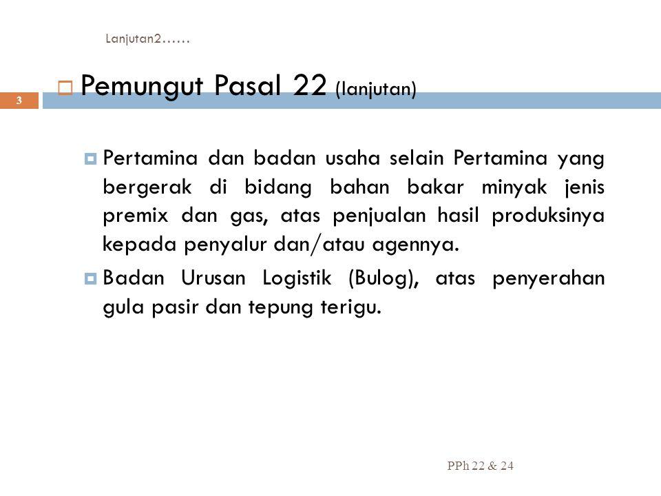 Pemungut Pasal 22 (lanjutan)