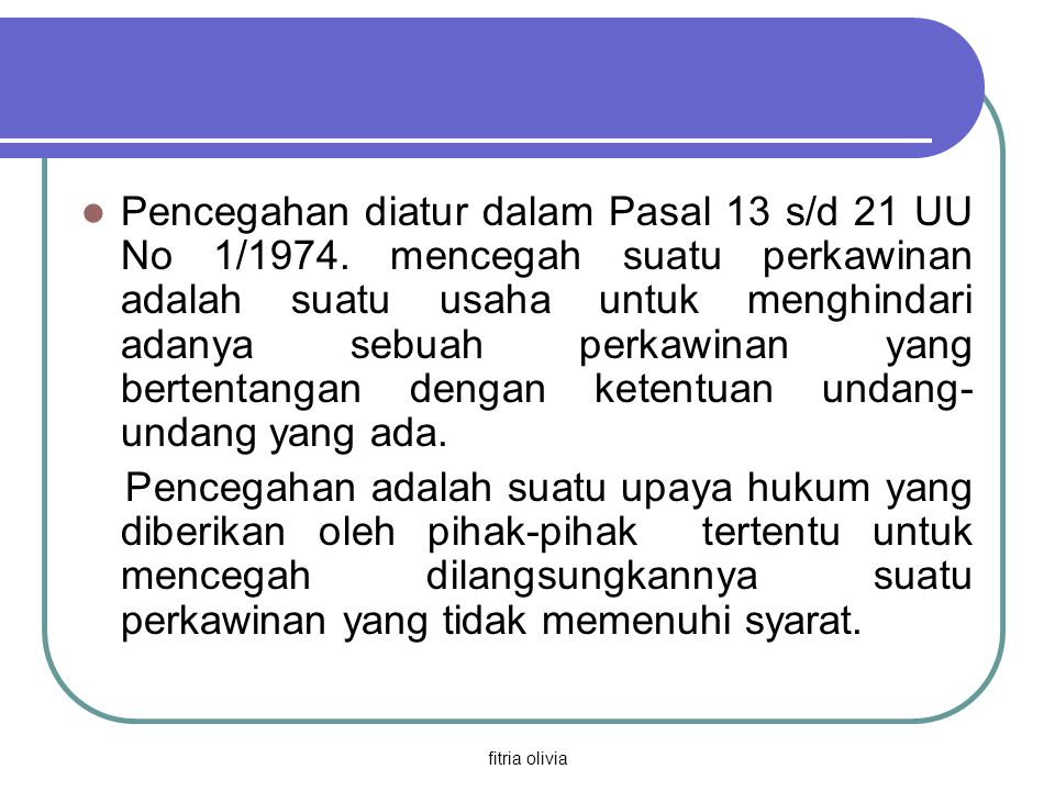 Pencegahan diatur dalam Pasal 13 s/d 21 UU No 1/1974