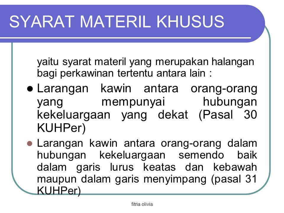 SYARAT MATERIL KHUSUS yaitu syarat materil yang merupakan halangan bagi perkawinan tertentu antara lain :