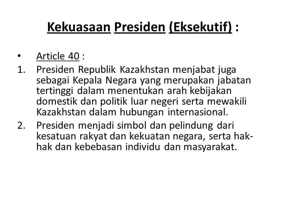 Kekuasaan Presiden (Eksekutif) :