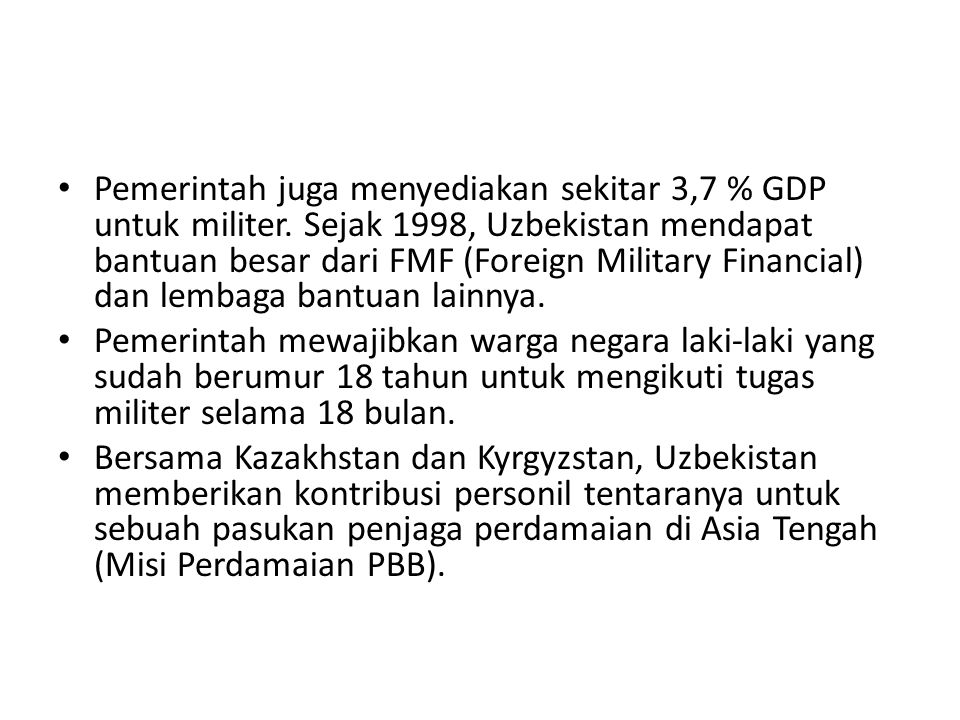 Pemerintah juga menyediakan sekitar 3,7 % GDP untuk militer
