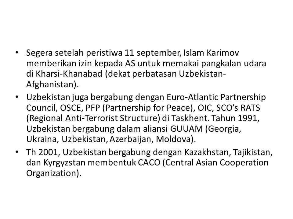 Segera setelah peristiwa 11 september, Islam Karimov memberikan izin kepada AS untuk memakai pangkalan udara di Kharsi-Khanabad (dekat perbatasan Uzbekistan-Afghanistan).