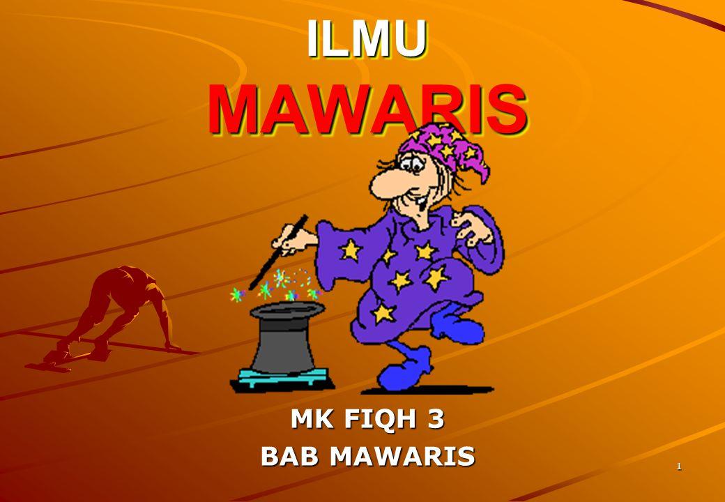 ILMU MAWARIS MK FIQH 3 BAB MAWARIS