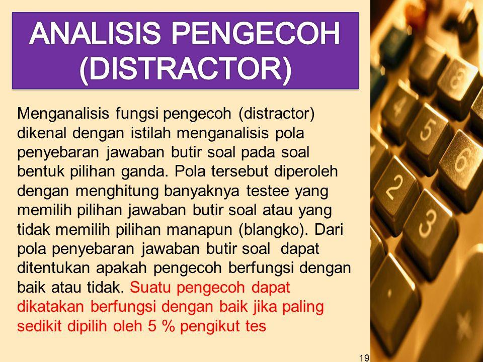 ANALISIS PENGECOH (DISTRACTOR)