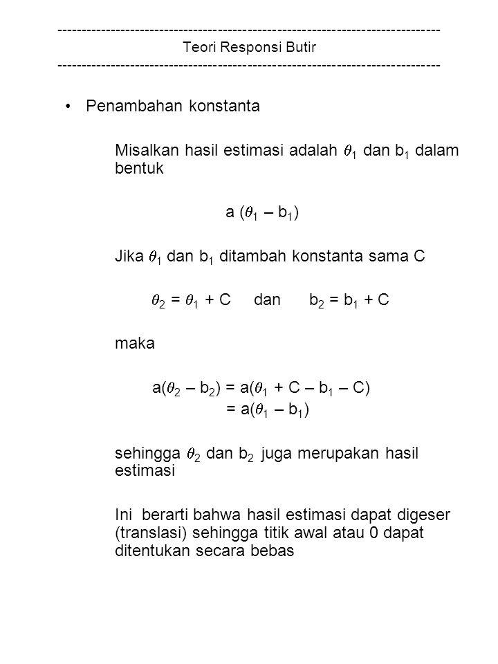 Misalkan hasil estimasi adalah 1 dan b1 dalam bentuk