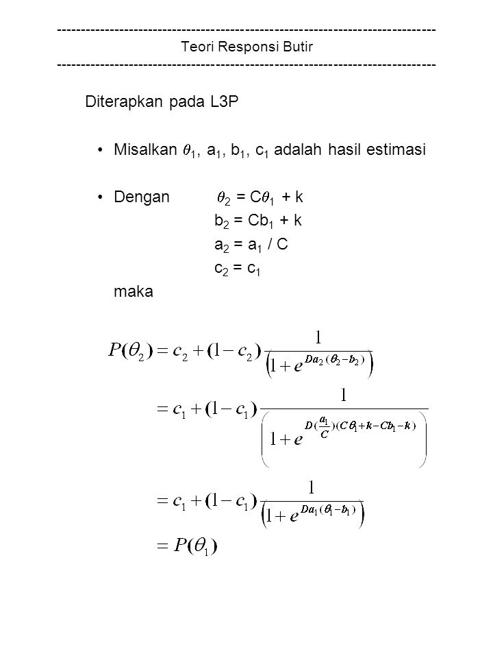 Misalkan 1, a1, b1, c1 adalah hasil estimasi Dengan 2 = C1 + k