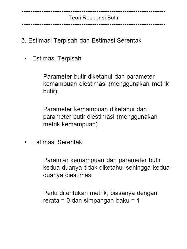 5. Estimasi Terpisah dan Estimasi Serentak Estimasi Terpisah