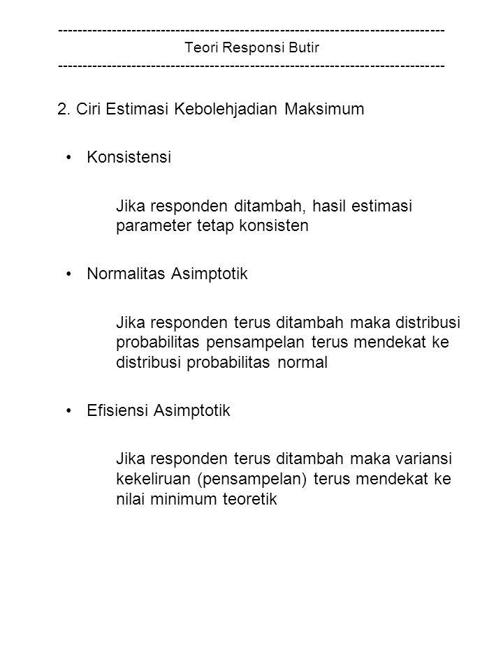 2. Ciri Estimasi Kebolehjadian Maksimum Konsistensi