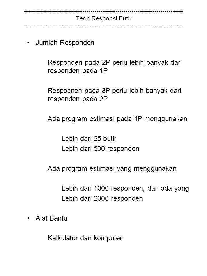 Responden pada 2P perlu lebih banyak dari responden pada 1P