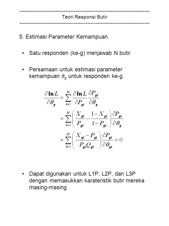 5. Estimasi Parameter Kemampuan Satu responden (ke-g) menjawab N butir