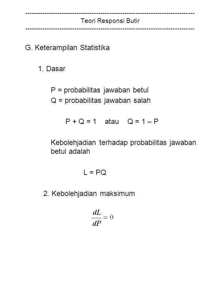 G. Keterampilan Statistika 1. Dasar P = probabilitas jawaban betul