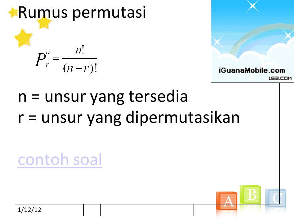 Rumus permutasi n = unsur yang tersedia r = unsur yang dipermutasikan contoh soal