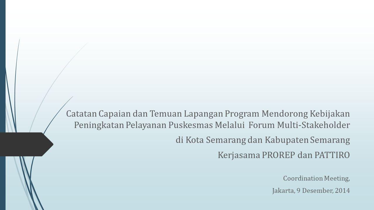 di Kota Semarang dan Kabupaten Semarang Kerjasama PROREP dan PATTIRO
