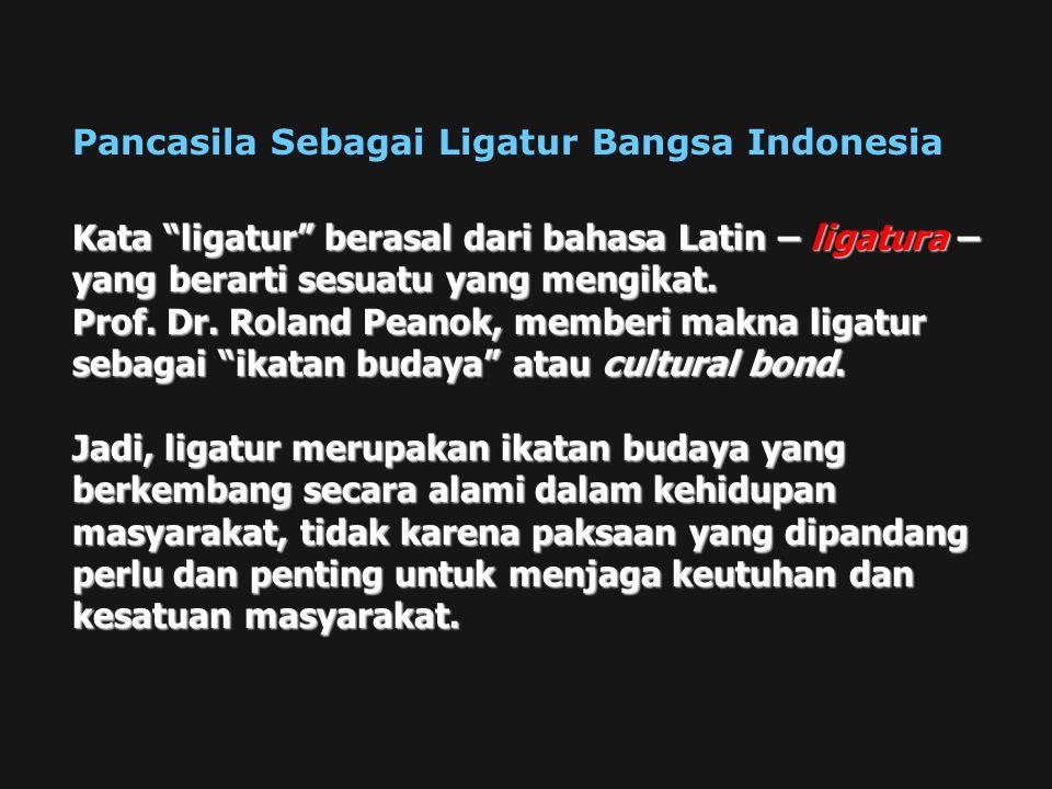 Pancasila Sebagai Ligatur Bangsa Indonesia