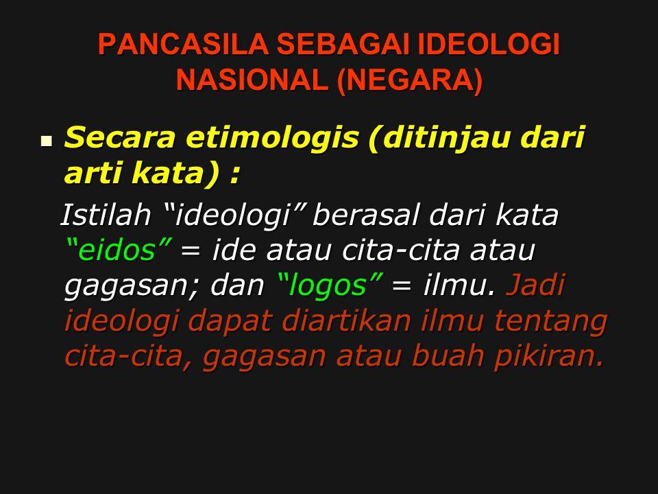 PANCASILA SEBAGAI IDEOLOGI NASIONAL (NEGARA)