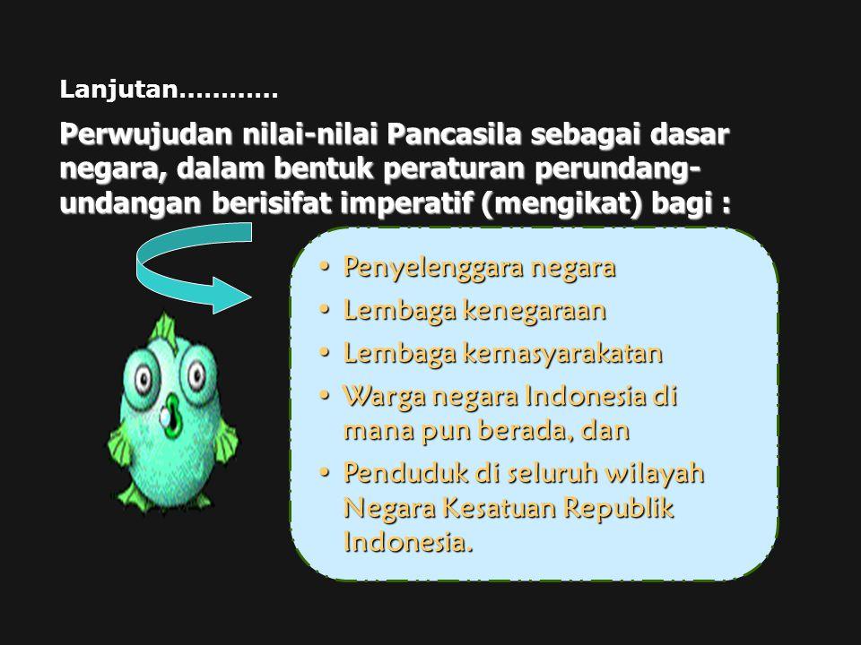 Lembaga kemasyarakatan Warga negara Indonesia di mana pun berada, dan