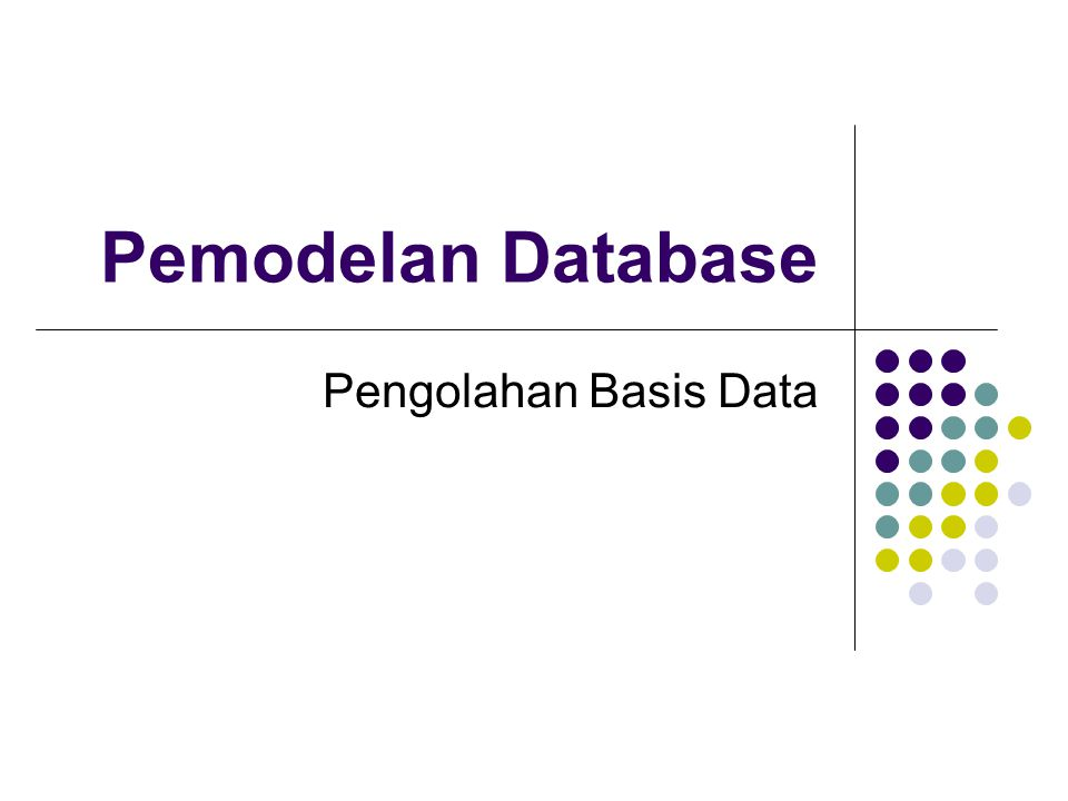 Pemodelan Database Pengolahan Basis Data
