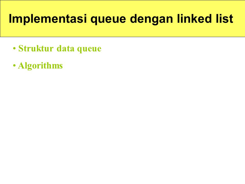 Implementasi queue dengan linked list