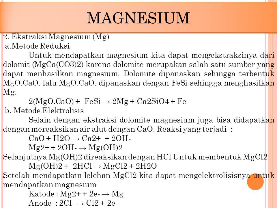 MAGNESIUM 2. Ekstraksi Magnesium (Mg) a.Metode Reduksi